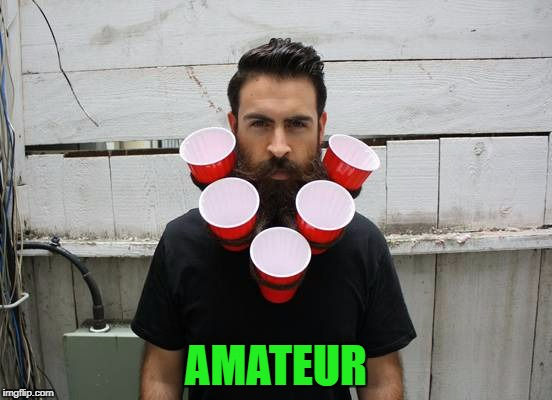 AMATEUR | made w/ Imgflip meme maker
