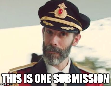 Captain Obvious | THIS IS ONE SUBMISSION | image tagged in captain obvious,memes | made w/ Imgflip meme maker