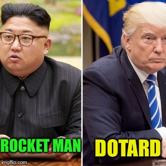 Battle of the nicknames--who will win? | ROCKET MAN DOTARD | image tagged in kim jong un | made w/ Imgflip meme maker