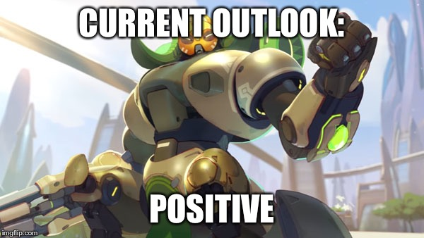 Current Outlook - Overwatch | CURRENT OUTLOOK: POSITIVE | image tagged in current outlook - overwatch | made w/ Imgflip meme maker