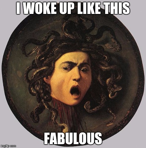 I WOKE UP LIKE THIS FABULOUS | image tagged in fabulous | made w/ Imgflip meme maker
