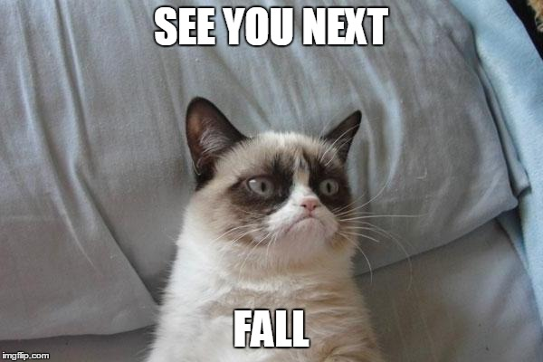 SEE YOU NEXT FALL | made w/ Imgflip meme maker