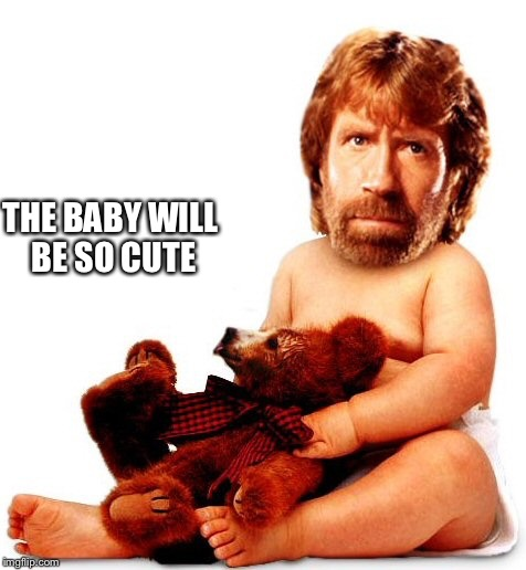 THE BABY WILL BE SO CUTE | made w/ Imgflip meme maker