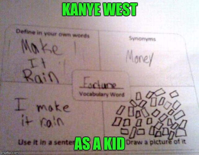 Kanye West in kindergarten | KANYE WEST AS A KID | image tagged in funny | made w/ Imgflip meme maker