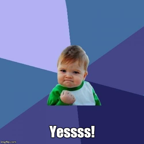 Success Kid Meme | Yessss! | image tagged in memes,success kid | made w/ Imgflip meme maker