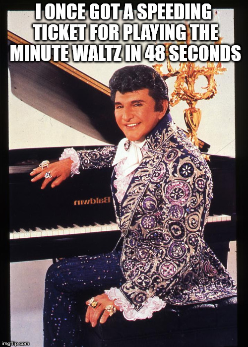 I ONCE GOT A SPEEDING TICKET FOR PLAYING THE MINUTE WALTZ IN 48 SECONDS | made w/ Imgflip meme maker