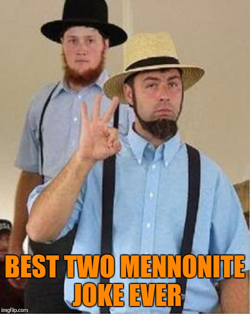 BEST TWO MENNONITE JOKE EVER | made w/ Imgflip meme maker