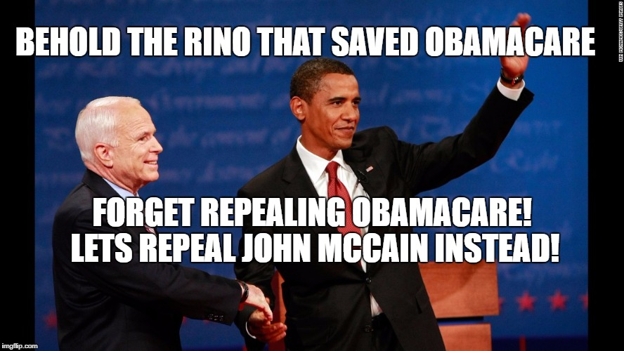 Behold the Rino that Saved Obamacare Forget repealing obamacare! Lets repeal John Mccain Instead! | BEHOLD THE RINO THAT SAVED OBAMACARE FORGET REPEALING OBAMACARE! LETS REPEAL JOHN MCCAIN INSTEAD! | image tagged in mccain and obama,traitor,republican,john mccain,obamacare | made w/ Imgflip meme maker