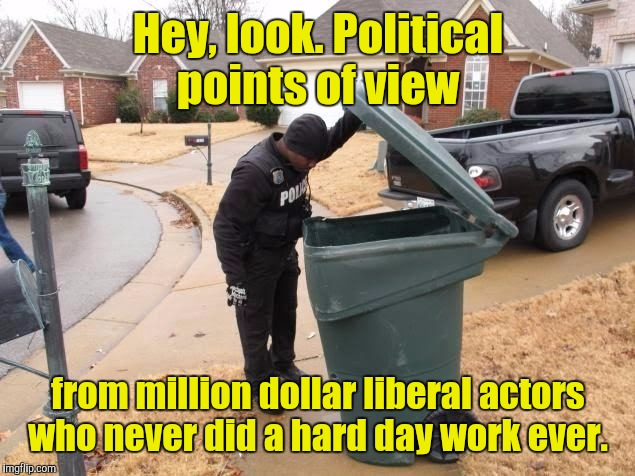 Fake News  | Hey, look. Political points of view from million dollar liberal actors who never did a hard day work ever. | image tagged in fake news | made w/ Imgflip meme maker