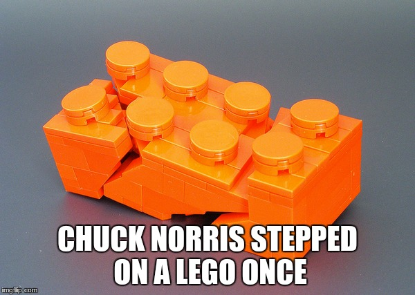 a broken lego | CHUCK NORRIS STEPPED ON A LEGO ONCE | image tagged in chuck norris,lego | made w/ Imgflip meme maker