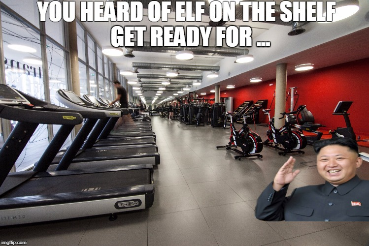 YOU HEARD OF ELF ON THE SHELF GET READY FOR ... | image tagged in kim | made w/ Imgflip meme maker