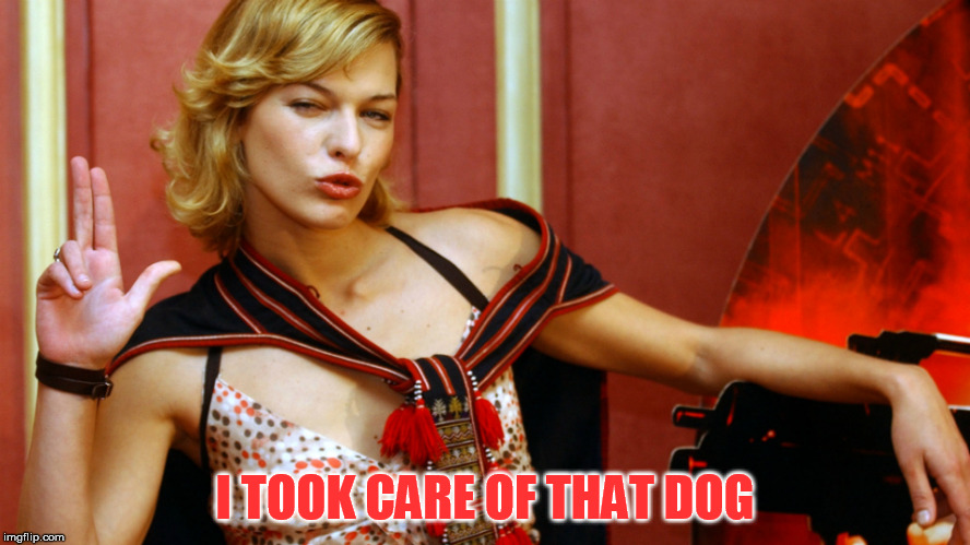 I TOOK CARE OF THAT DOG | made w/ Imgflip meme maker