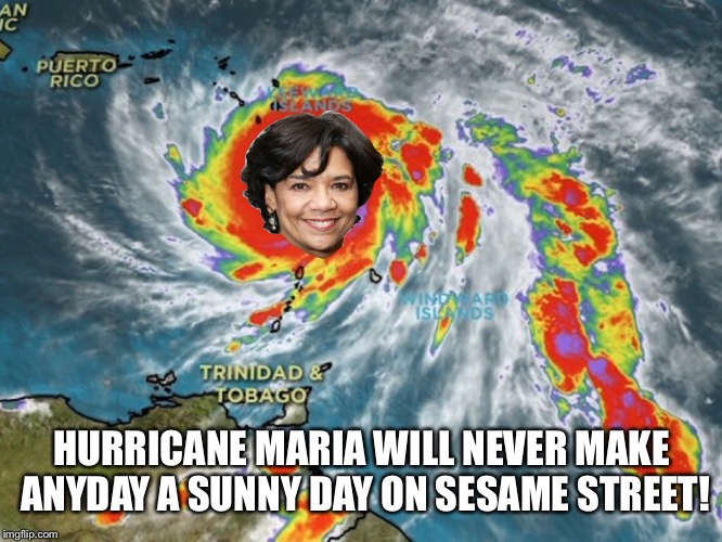 HURRICANE MARIA WILL NEVER MAKE ANYDAY A SUNNY DAY ON SESAME STREET! | image tagged in hurricane maria | made w/ Imgflip meme maker