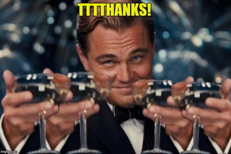 TTTTHANKS! | made w/ Imgflip meme maker