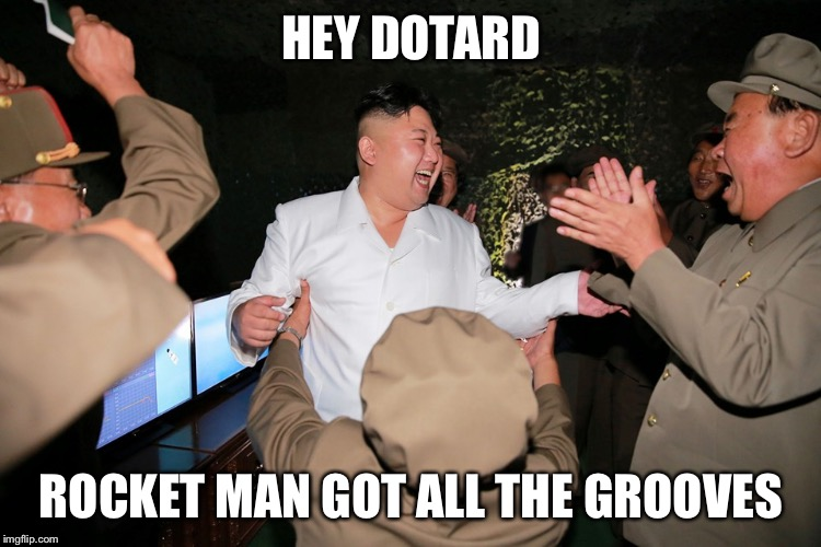 Kim Jong-un Partying | HEY DOTARD ROCKET MAN GOT ALL THE GROOVES | image tagged in kim jong-un partying | made w/ Imgflip meme maker