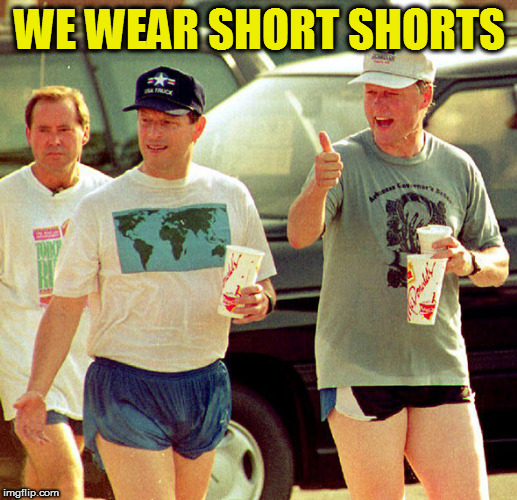 WE WEAR SHORT SHORTS | made w/ Imgflip meme maker