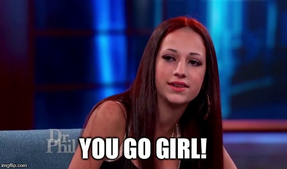 YOU GO GIRL! | made w/ Imgflip meme maker