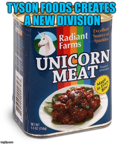 CEO tells PETA it tastes just like chicken | TYSON FOODS CREATES A NEW DIVISION | image tagged in memes,unicorn meat,tyson foods,peta,like chicken,funny | made w/ Imgflip meme maker