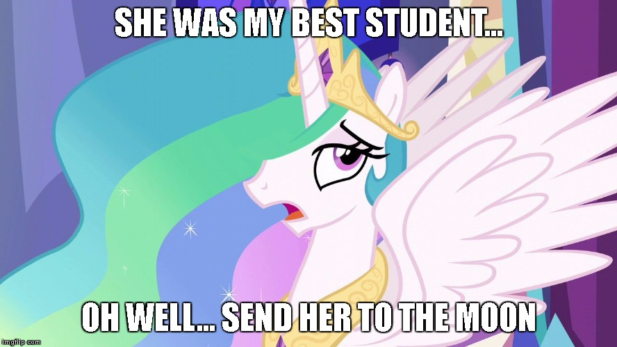 SHE WAS MY BEST STUDENT... OH WELL... SEND HER TO THE MOON | image tagged in orly | made w/ Imgflip meme maker