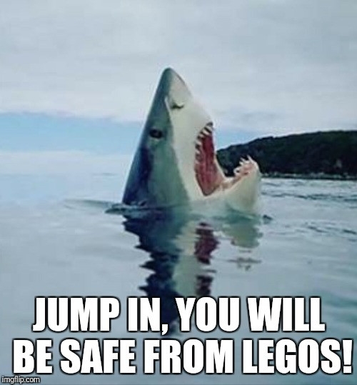 JUMP IN, YOU WILL BE SAFE FROM LEGOS! | made w/ Imgflip meme maker