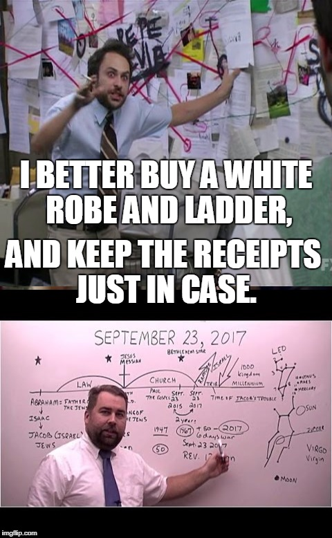 I BETTER BUY A WHITE ROBE AND LADDER, AND KEEP THE RECEIPTS JUST IN CASE. | made w/ Imgflip meme maker