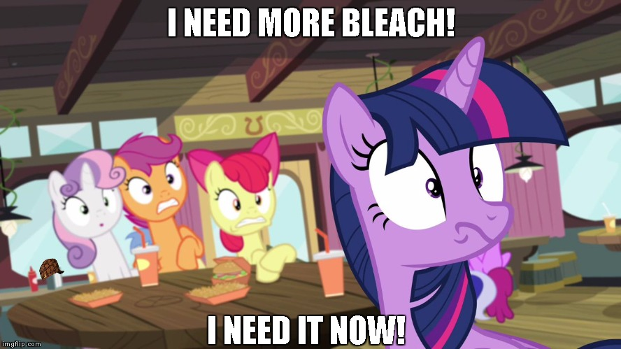 I NEED MORE BLEACH! I NEED IT NOW! | image tagged in bleach,scumbag,mlp | made w/ Imgflip meme maker