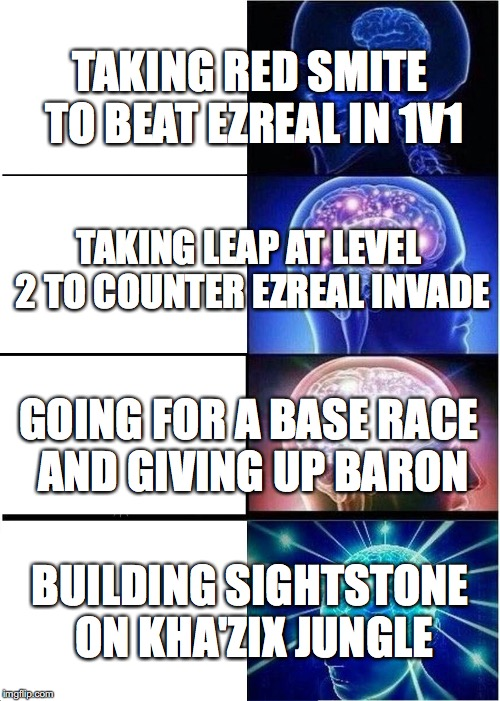 expanding brain meme taking leap at level 2 to counter ezreal invade going for a