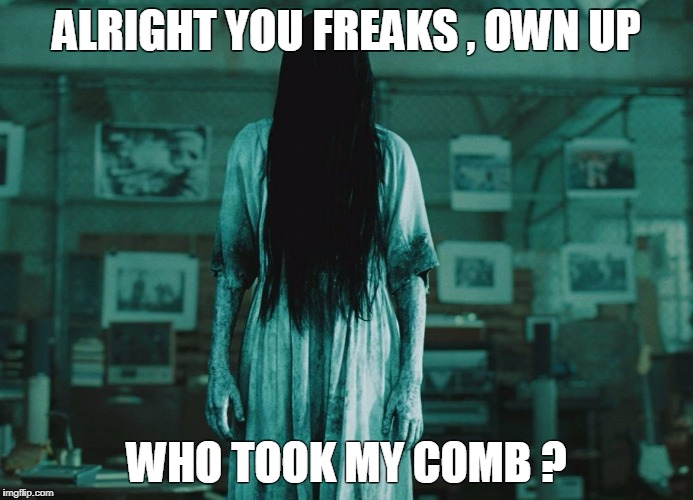 ALRIGHT YOU FREAKS , OWN UP WHO TOOK MY COMB ? | image tagged in comb | made w/ Imgflip meme maker