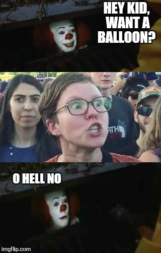 Did you just assume i want a balloon  | HEY KID, WANT A BALLOON? O HELL NO | image tagged in memes,triggered,funny memes,clowns,it,cheese | made w/ Imgflip meme maker