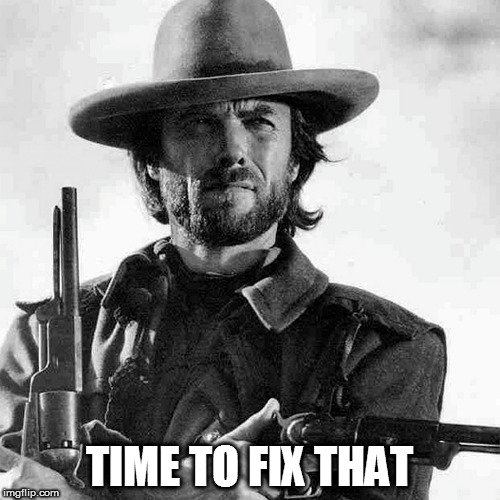 TIME TO FIX THAT | made w/ Imgflip meme maker