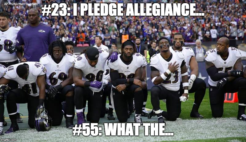 taking a knee | #23: I PLEDGE ALLEGIANCE... #55: WHAT THE... | image tagged in football,nfl,memes,funny memes,knee,kneel | made w/ Imgflip meme maker