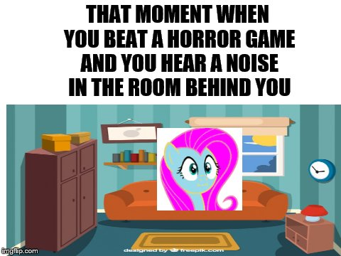 pds derp face (new meme :0) | THAT MOMENT WHEN YOU BEAT A HORROR GAME AND YOU HEAR A NOISE IN THE ROOM BEHIND YOU | image tagged in pinkiedashshy,derp,pds,pds derp face,mlp | made w/ Imgflip meme maker