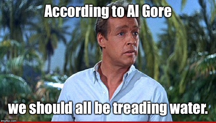 Here on Gilligan's Isle. | . | image tagged in memes,al gore,global warming,gilligan's island,professor | made w/ Imgflip meme maker