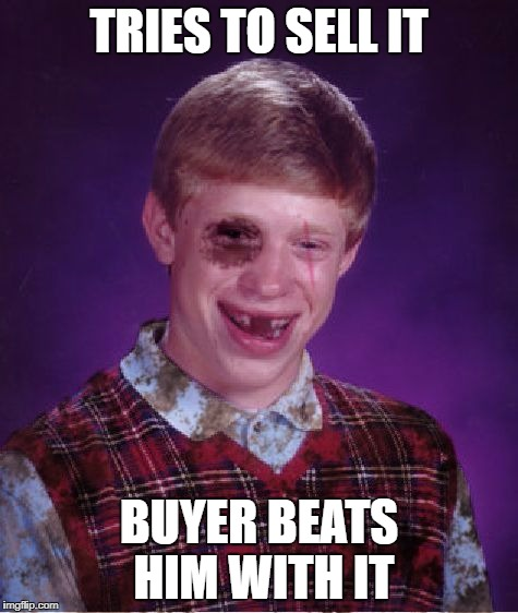 TRIES TO SELL IT BUYER BEATS HIM WITH IT | made w/ Imgflip meme maker