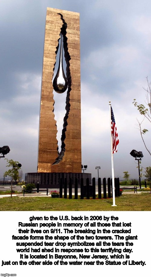 the forgotten 9/11 memorial  | given to the U.S. back in 2006 by the Russian people in memory of all those that lost their lives on 9/11. The breaking in the cracked facad | image tagged in russia,9/11,memes,memorial | made w/ Imgflip meme maker