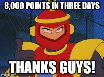 Eeeeey | 8,000 POINTS IN THREE DAYS THANKS GUYS! | image tagged in ring man,ruby-spears memes | made w/ Imgflip meme maker