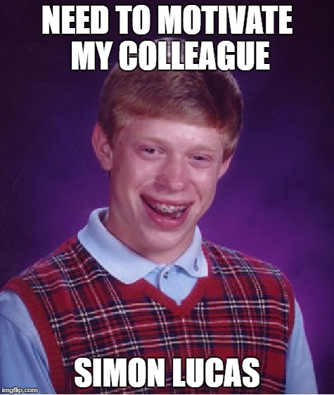 Bad Luck Brian Meme | NEED TO MOTIVATE MY COLLEAGUE SIMON LUCAS | image tagged in memes,bad luck brian | made w/ Imgflip meme maker