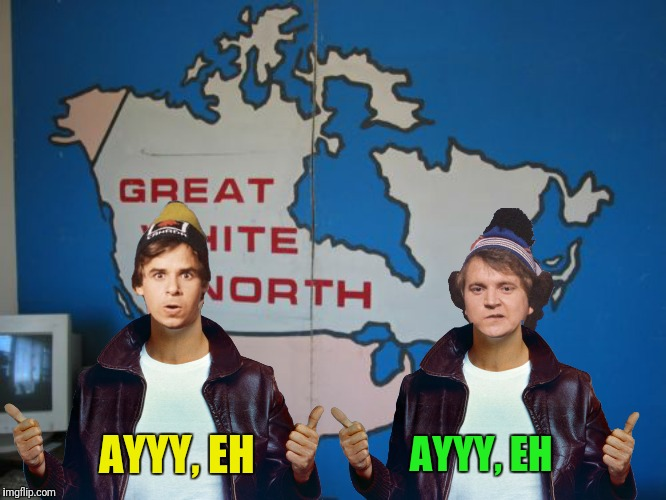 Bad Photoshop Sunday presents:  The Cool White North  | AYYY, EH AYYY, EH | image tagged in bob and doug mackenzie,great white north,fonzie | made w/ Imgflip meme maker