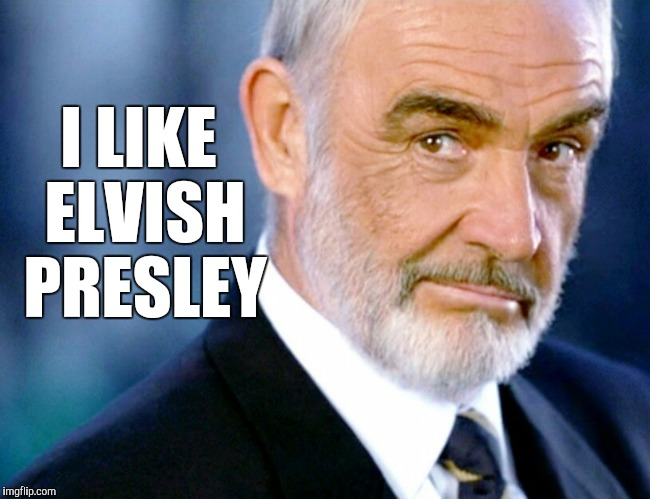 I LIKE ELVISH PRESLEY | made w/ Imgflip meme maker