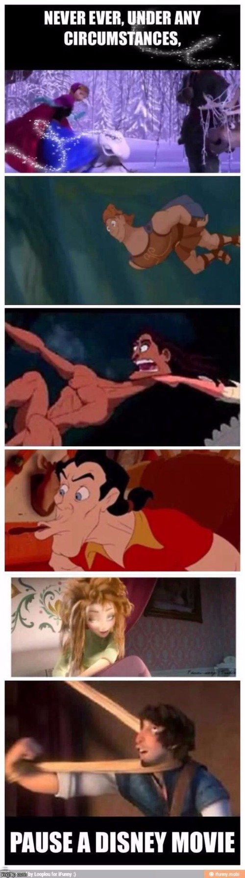 These are Disney's worst moments. trust me, if you tried to find more, you could | NEVER UNDER ANY CIRCUMSTANCES PAUSE A DISNEY MOVIE | image tagged in memes,dank memes,funny,deth_by_dodo,disney princesses,don't pause disney | made w/ Imgflip meme maker