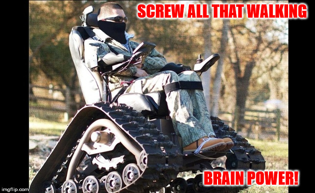 SCREW ALL THAT WALKING BRAIN POWER! | made w/ Imgflip meme maker