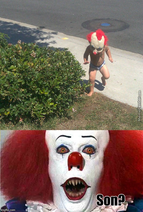 Finally, Pennywise meets his son | image tagged in pennywise,son,upvote,front page,finally,losers | made w/ Imgflip meme maker