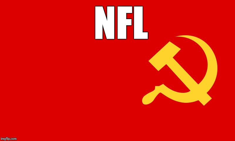 NFL | image tagged in why isn't the communist flag hate speech | made w/ Imgflip meme maker