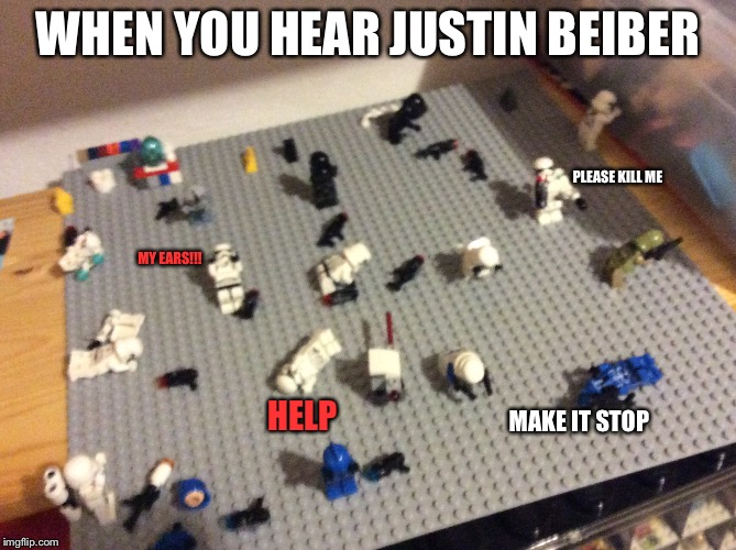 When you hear justin beiber | WHEN YOU HEAR JUSTIN BEIBER HELP PLEASE KILL ME MAKE IT STOP MY EARS!!! | image tagged in memes,justin bieber,lego | made w/ Imgflip meme maker