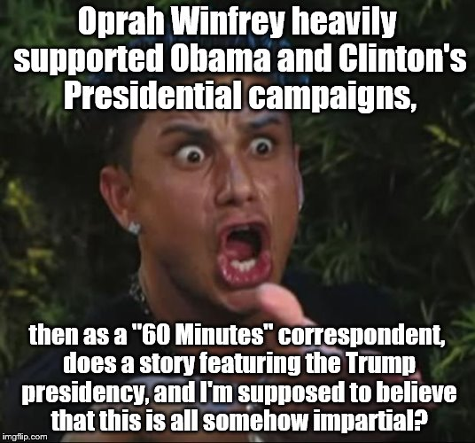 "It was like a bad joke, only it wasn't. It was real ! | Oprah Winfrey heavily supported Obama and Clinton's Presidential campaigns, then as a ""60 Minutes"" correspondent, does a story featuring the 