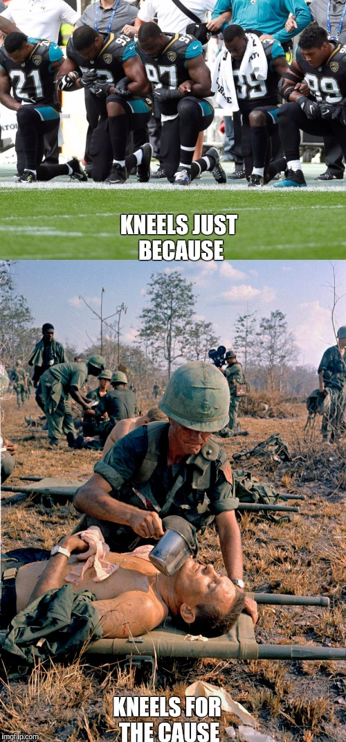 KNEELS JUST BECAUSE KNEELS FOR THE CAUSE | image tagged in kneeling | made w/ Imgflip meme maker