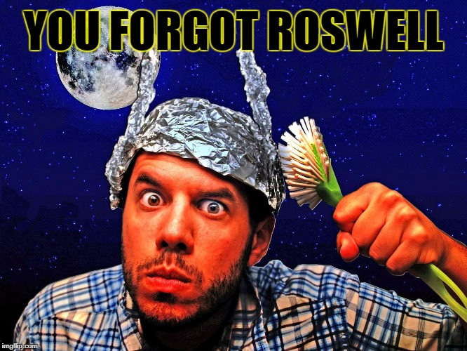 YOU FORGOT ROSWELL | made w/ Imgflip meme maker
