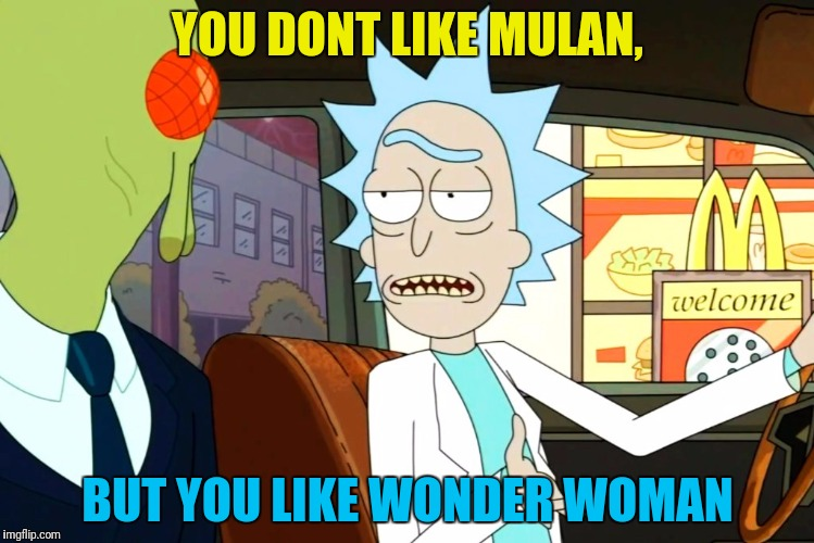 YOU DONT LIKE MULAN, BUT YOU LIKE WONDER WOMAN | made w/ Imgflip meme maker