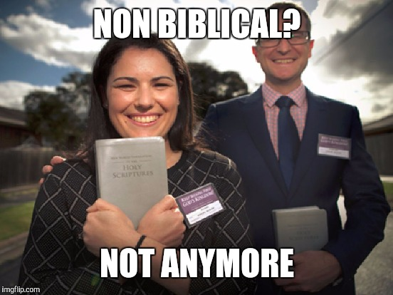 NON BIBLICAL? NOT ANYMORE | made w/ Imgflip meme maker