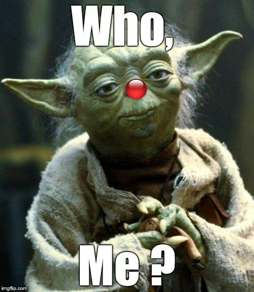 Star Wars Yoda Meme | Who, Me ? | image tagged in memes,star wars yoda | made w/ Imgflip meme maker